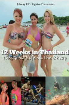 12 Weeks In Thailand - The Good Life On The Cheap